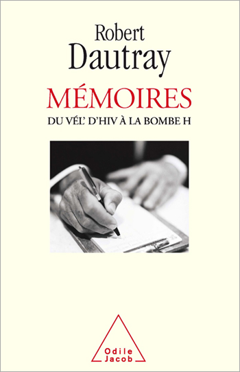 Memoirs: From the Vel d'Hiv to the H-Bomb