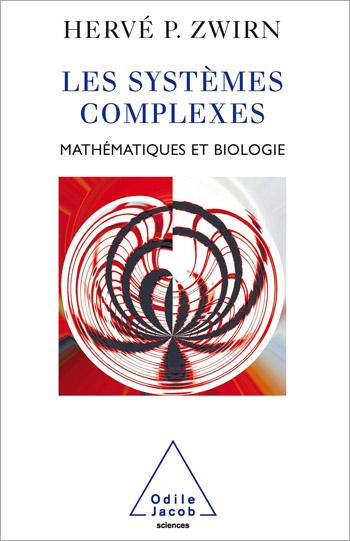 Systèmes complexes (Les) - Mathématiques et biologie