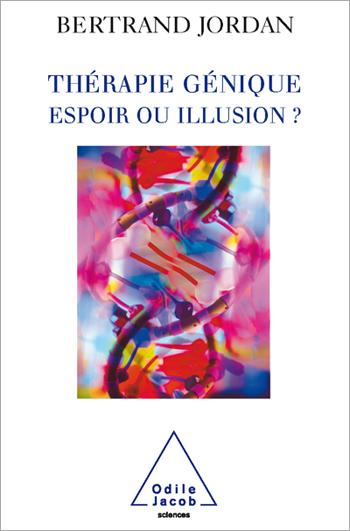 Thérapie génique: espoir ou illusion ?