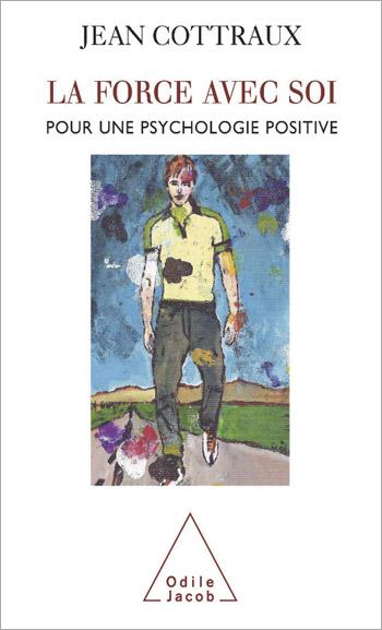 Force avec soi (La) - Pour une psychologie positive