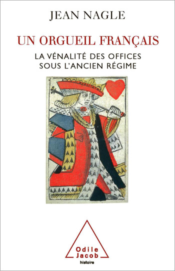 Un orgueil français - La vénalité des offices sous l'Ancien Régime