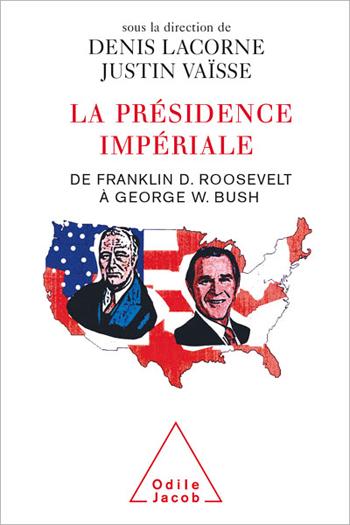 Présidence impériale (La) - De Franklin D. Roosevelt à George W. Bush