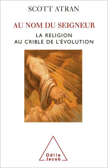 Au nom du Seigneur - La religion au crible de l'évolution