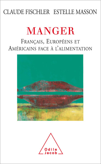 Eating - Frenchs, Europeans, Americans and Food