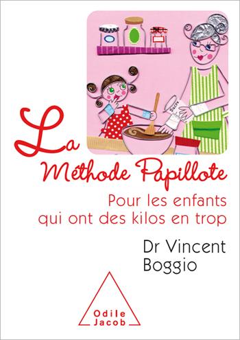 Méthode Papillote (La) - Pour les enfants qui ont des kilos en trop