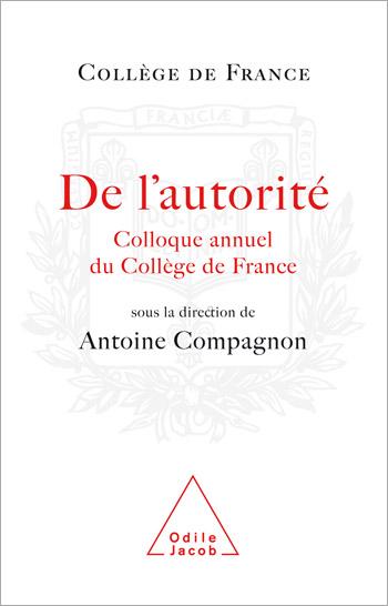 De l'autorité - Colloque annuel du Collège de France