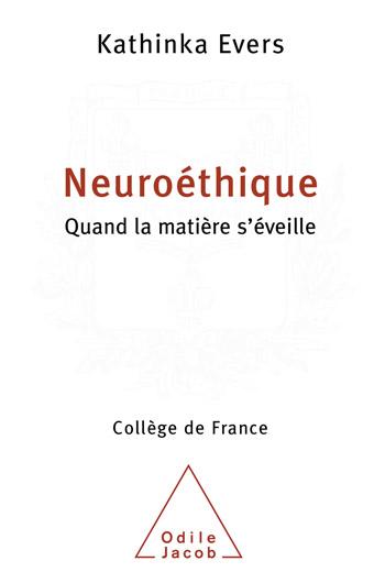 Neuroéthique - Quand la matière s'éveille