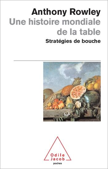 Une histoire mondiale de la table - Stratégies de bouche