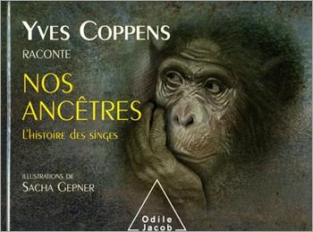 Yves Coppens raconte nos ancêtres - L'Histoire des singes