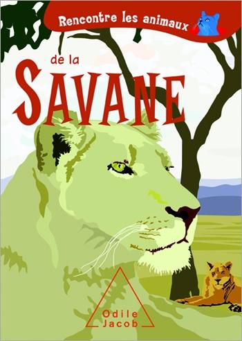 Rencontre les animaux de la Savane