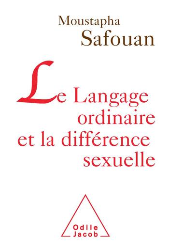 Langage ordinaire et la différence sexuelle (Le)