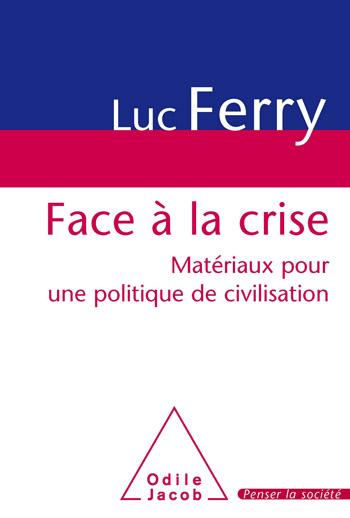 Face à la crise - Matériaux pour une politique de civilisation