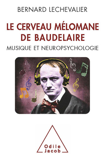 Baudelaire's Brain - Neurology and Music