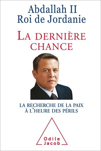 Dernière Chance (La) - La Recherche de la paix à l'heure des périls