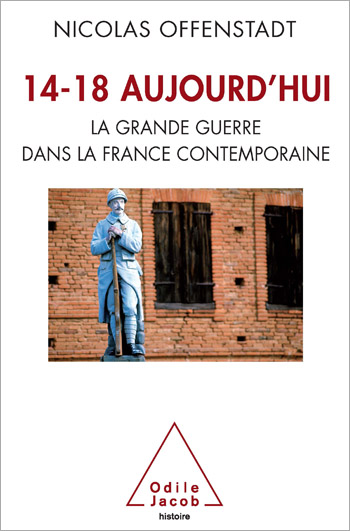 1914-18 Today - The Great War in Contemporary France