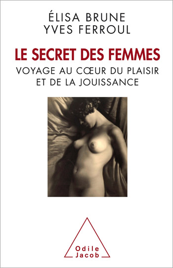 Secret of Women (The) - Journey through the pleasure and enjoyment