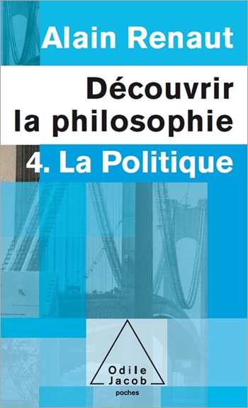 Découvrir la philosophie 4 : La Politique