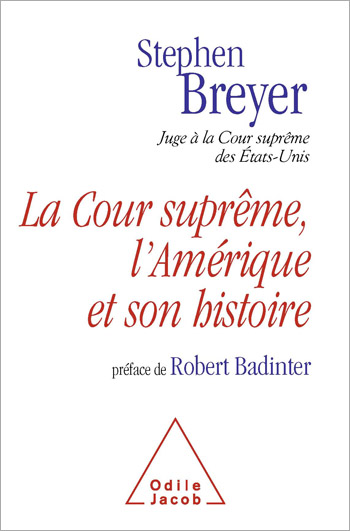 Cour suprême, l'Amérique et son histoire (La)