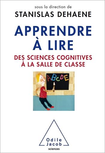 Apprendre à lire - Des sciences cognitives à la salle de classe