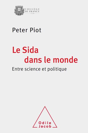 Sida dans le monde (Le) - Entre science et politique