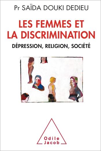 Femmes et la Discrimination (Les) - Dépression, religion, société