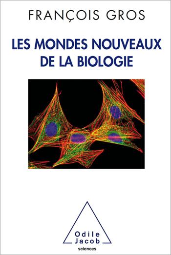 Mondes nouveaux de la biologie (Les)