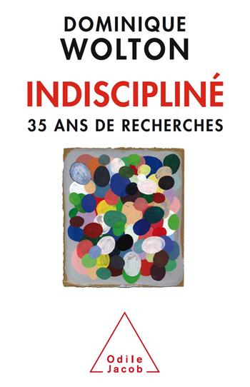 Indiscipliné - 35 ans de recherches