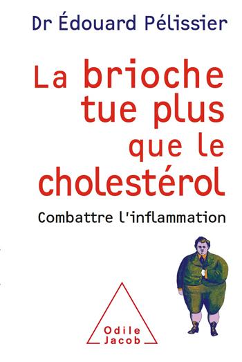 brioche tue plus que le cholestérol (La) - Combattre l'inflammation