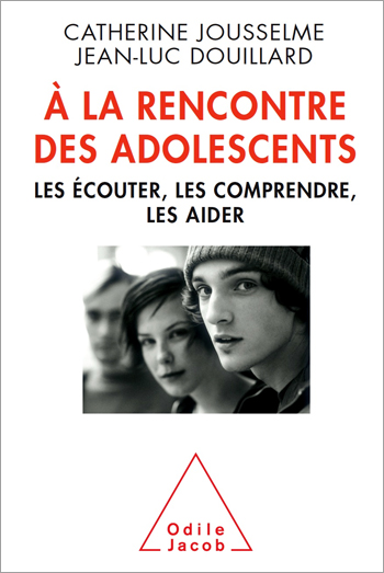 À la rencontre des adolescents - Les écouter, les comprendre, les aider