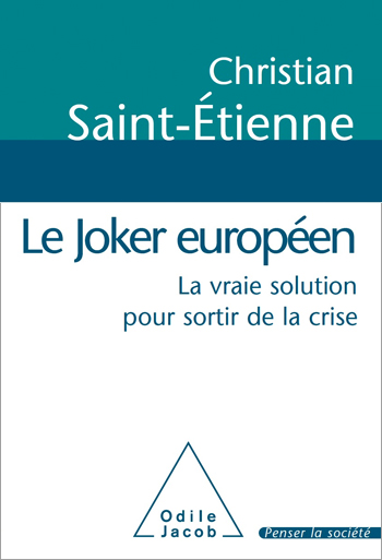 Europe's Wild Card - The Real Solution to Exit the Economic Crisis