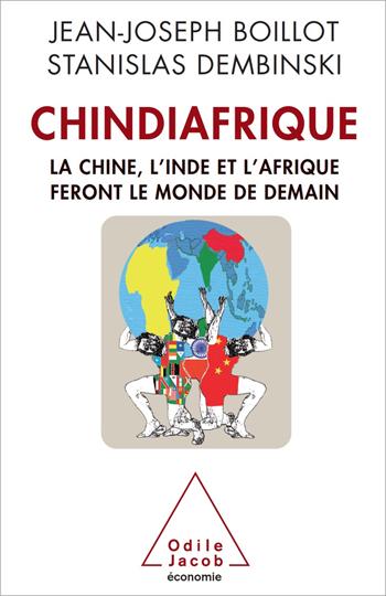 Chindiafrique - La Chine, l'Inde et l'Afrique feront le monde de demain
