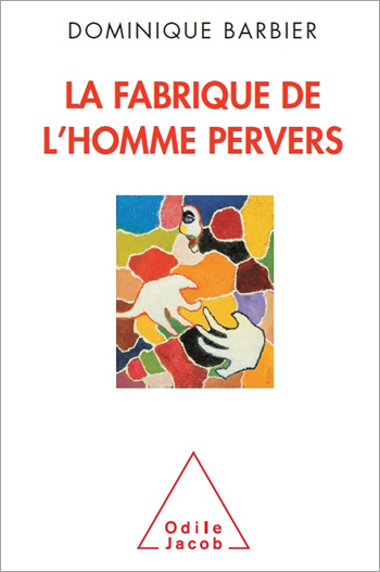 Fabrique de lhomme pervers (La) (Sciences Humaines) (French Edition)