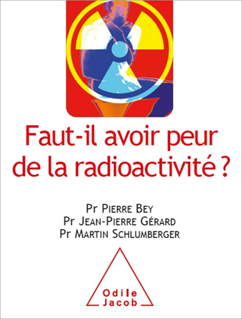 Faut-il avoir peur de la radioactivité?
