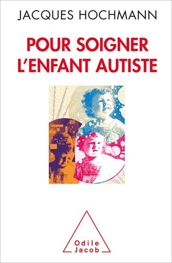 Pour soigner l'enfant autiste