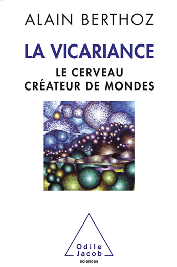 Vicariance (The) - The Brain as Creator of Universes