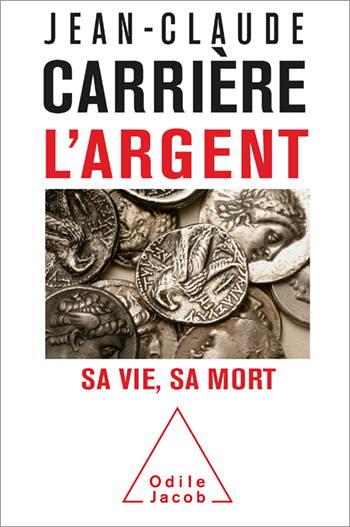 Argent (L') - Sa vie, sa mort