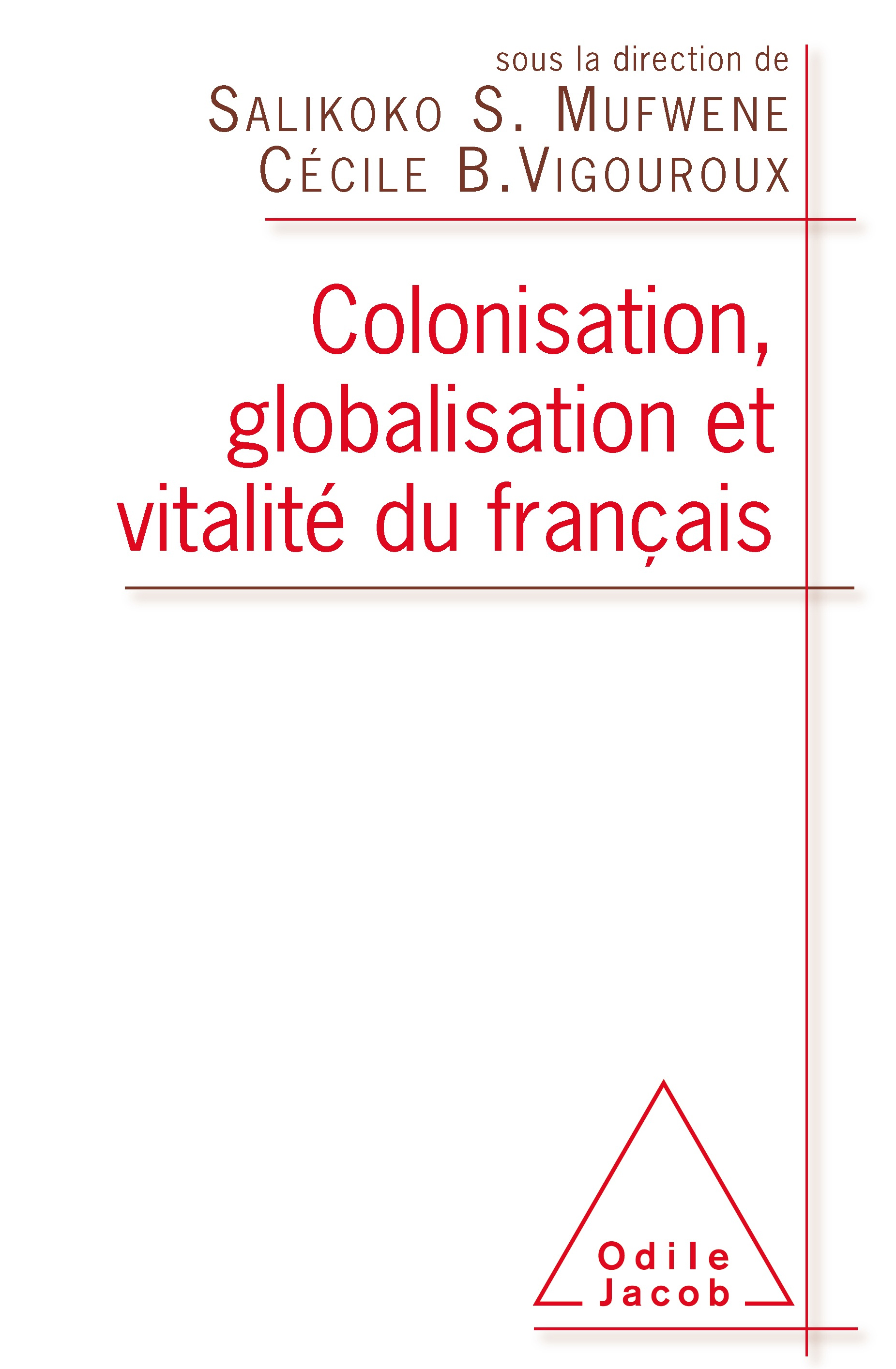 Colonisation, Globalisation and the Dynamism of the French Language