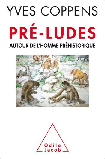 Pré-ludes - Autour de l'homme préhistorique
