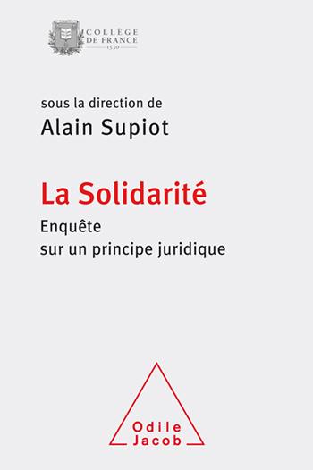 Solidarité (La) - Enquête sur un principe juridique