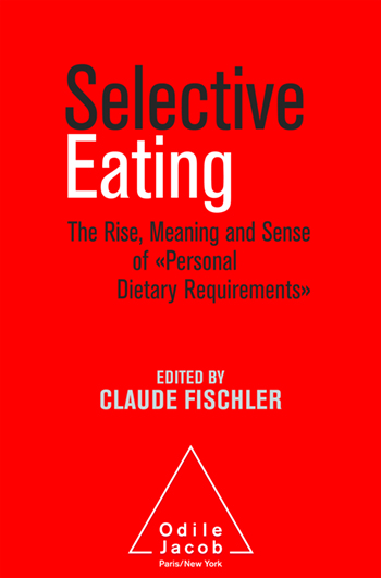 Selective Eating - The Rise, the Meaning and Sense of «Personal Dietary Requirements»