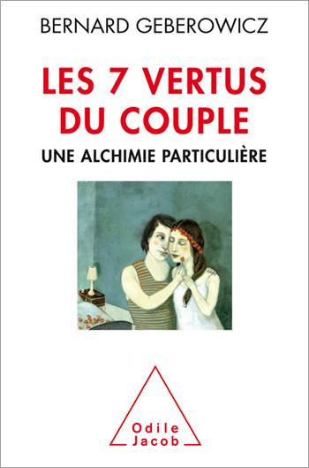 7 vertus du couple (Les) - Une alchimie particulière