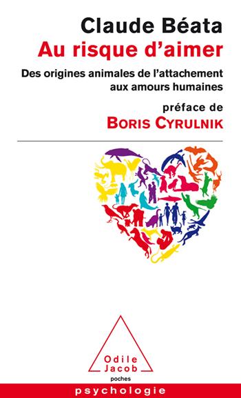 Au risque d'aimer - Des origines animales de l'attachement  aux amours humaines