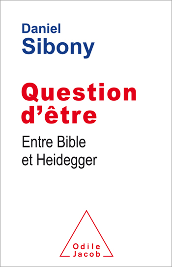Question d'être - Entre Bible et Heidegger