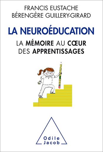 Neuroéducation (La) - La mémoire au cœur des apprentissages