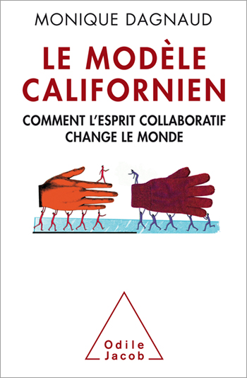 Modèle californien (Le) - Comment l'esprit collaboratif change le monde