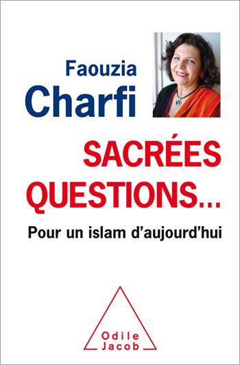 Sacrées questions… - Pour un islam d'aujourd'hui