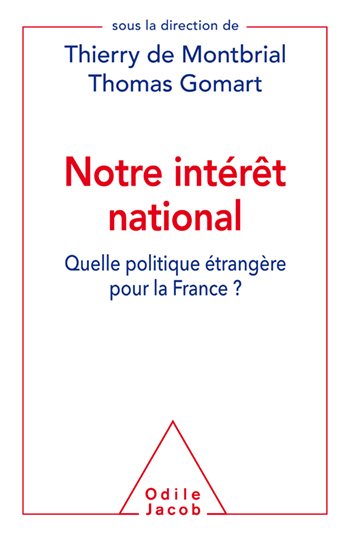 France and the National Interest - Is France's foreign policy still guided by our own interests?