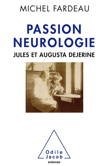 A Neurological Passion - Jules and Augusta Dejerine