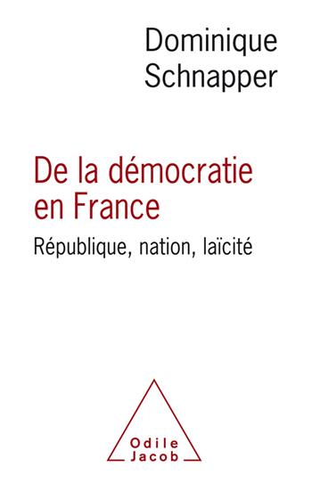 De la démocratie en France - République, nation, laïcité