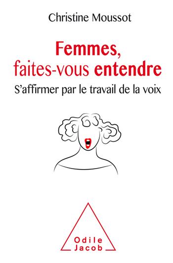 Femmes, faites-vous entendre - S'affirmer par le travail de la voix